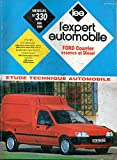 REVUE TECHNIQUE L'EXPERT AUTOMOBILE N° 330 FORD COURRIER / ESSENCE 1.3 / DIESEL 1.8