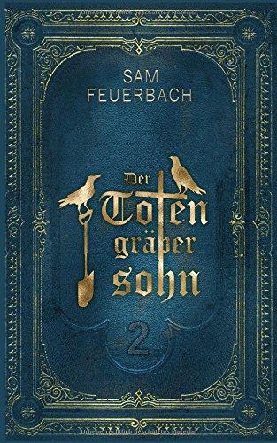 Buchseite und Rezensionen zu 'Der Totengräbersohn: Buch 2' von Sam Feuerbach