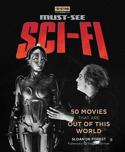 Turner Classic Movies: Must-See Sci-fi: 50 Movies That Are Out of This World (English Edition)