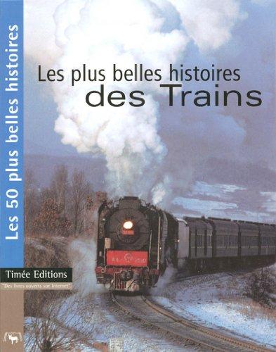 Les plus belles histoires des Trains par Collectif