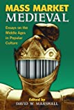 Mass Market Medieval: Essays on the Middle Ages in Popular Culture