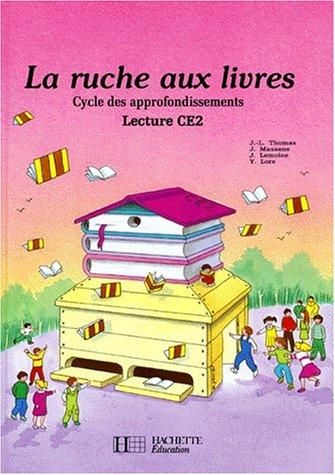La Ruche aux livres : Lecture CE 2 par J Lemoine, J Massane, J-L Thomas, Y Lore
