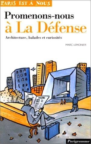 Promenons-nous à la Défense : Architecture, balades et curiosités