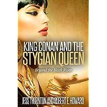 King Conan and the Stygian Queen- Beyond the Black River (Conan Returns Book 3)