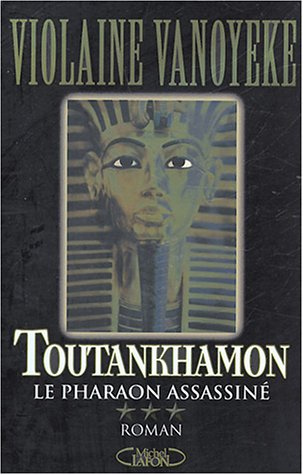 Toutankhamon, tome 3 : Le Pharaon assassiné