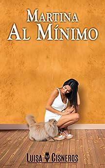 Martina al Mínimo (novelas románticas en español nº 1) de [Cisneros, Luisa M.]