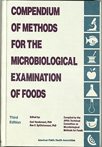 Compendium of Methods for the Microbiological Examination of Foods by Carl Vanderzant (1992-06-02) par Carl Vanderzant