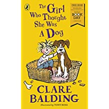The Girl Who Thought She Was a Dog: World Book Day 2018 (For Morrisons Use Only)