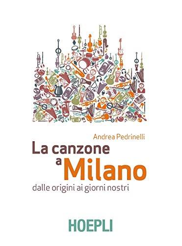 La canzone a Milano. Dalle origini ai giorni nostri