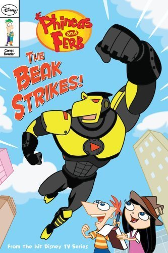 The Beak Strikes! (Phineas and Ferb Comic Reader) (2011-10-11)