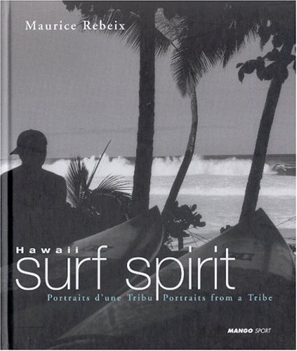 Hawaii Surf Spirit : Portraits d'une tribu