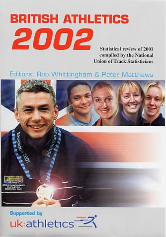 British Athletics 2002 2002: Statistical Review of 2001 por National Union of Track Statisticians