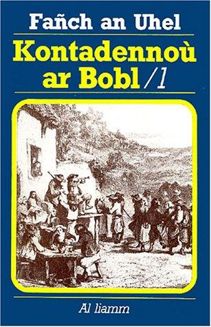 Kontadennoù ar Bobl : Volume 1 par Fañch an Uhel