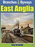 Front cover for the book East Anglia (Branches & Byways) by John Brodribb