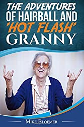 The Adventures of Hairball & 'Hot Flash' Granny: Volume 1