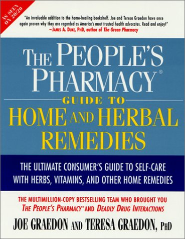 The People's Pharmacy: Guide to Home and Herbal Remedies