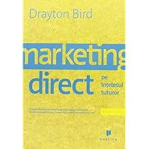 Marketing direct pe intelesul tuturor - Drayton Bird