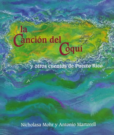 The Song of El Coqui And Other Tales of Puerto Rico: Spanish Edn por Antonio Martorell