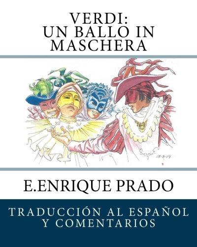 Verdi: Un Ballo in Maschera: Traduccion al Espanol y Comentarios (Opera en Espanol)