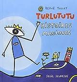 Turlututu : Histoires magiques
