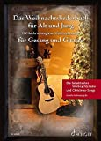 Das Weihnachtsliederbuch für Alt und Jung: 100 leicht arrangierte Weihnachtslieder für Gesang und Gitarre - Erweiterte…