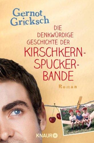 Buchseite und Rezensionen zu 'Die denkwürdige Geschichte der Kirschkernspuckerbande' von Gernot Gricksch