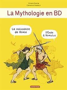"""Afficher """"La mythologie en BD<br /> La naissance de Rome d'Énée à Romulus"""""""