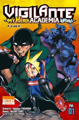 Vigilante My Hero Academia Illegals, Tome 1 : Je suis là !