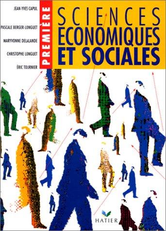 SCIENCES ECONOMIQUES ET SOCIALES 1ERE. Programme 1994 par Pascale Berger-Longuet, Jean-Yves Capul, Maryvonne Delalande, Eric Tournier