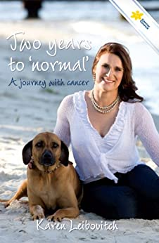 Two years to 'normal': a journey with cancer by [Leibovitch, Karen]
