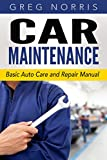 Car Maintenance: Basic Auto Care and Repair Manual