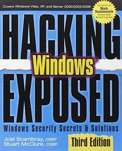 Hacking Exposed Windows: Microsoft Windows Security Secrets and Solutions, Third Edition by Joel Scambray (2008-01-01)