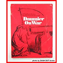 Daumier On War: 64 Print Reproductions After the Original Lithographs
