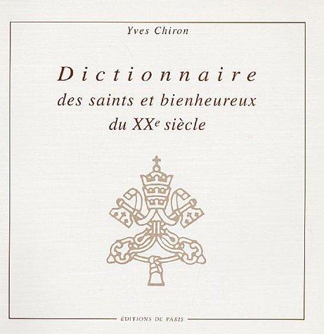 Dictionnaire des saints et bienheureux du XXème siècle