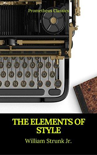 The Elements of Style (Best Navigation, Active TOC) (Prometheus Classics) (English Edition)
