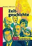 Zeitgeschichte. UTB basics (UTB M (Medium-Format))
