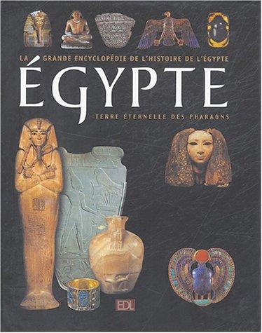 Egypte : 5000 Ans d'histoire Terre éternelle des Pharaons