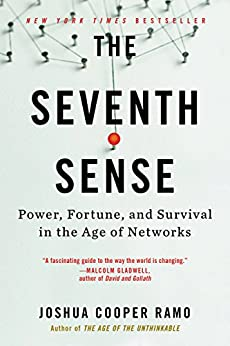 The Seventh Sense: Power, Fortune, and Survival in the Age of Networks (English Edition) di [Ramo, Joshua Cooper]