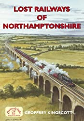 Lost Railways of Northamptonshire