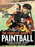 The Complete Guide to Paintball, Third Edition 3rd edition by Davidson, Steve, Robinson, Pete, Rubin, Rob, Smith, Stew, Br (2004) Paperback