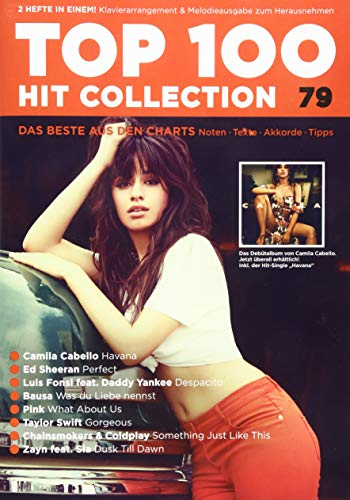 Top 100 Hit Collection 79: 8 Chart Hits: Havana - Perfect - Despacito - Was du Liebe nennst - What About Us - Gorgeous - Something Just Like This - ... Band 79. Klavier / Keyboard. (Music Factory)