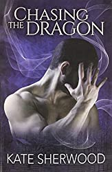 Chasing the Dragon by Kate Sherwood (2014-08-04)