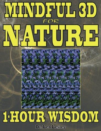 Mindful 3D for Nature: 1-Hour Wisdom: Volume 1 por Dr. Leo Lesley