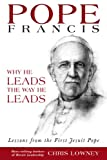 Image de Pope Francis: Why He Leads the Way He Leads (English Edition)