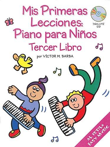 Mis Primeras Lecciones: Piano Para Ninos (Tercer Libro)
