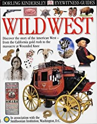 Wild West (Eyewitness Guides)