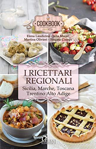 I ricettari regionali: Sicilia, Marche, Toscana, Trentino Alto Adige (CookBook Vol. 1)