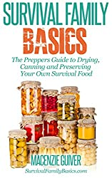The Preppers Guide to Drying,  Canning and Preserving Your Own Survival Food (Survival Family Basics - Preppers Survival Handbook Series) (English Edition)