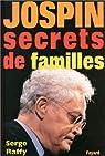 Jospin. Secrets de familles par Raffy