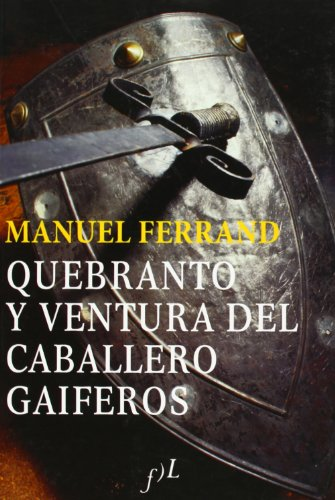 Quebranto y ventura del Caballero gaiferos por Manuel Ferrand